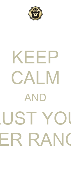 Poster: KEEP CALM AND TRUST YOUR INNER RANGER