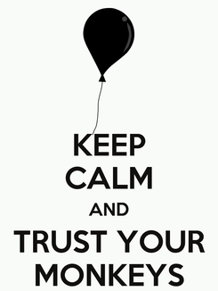 Poster: KEEP CALM AND TRUST YOUR MONKEYS