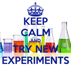 Poster: KEEP CALM AND TRY NEW EXPERIMENTS