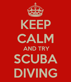 Poster: KEEP CALM  AND TRY SCUBA DIVING