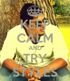 Poster: KEEP CALM AND TRY STYLES