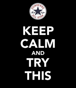 Poster: KEEP CALM AND TRY THIS