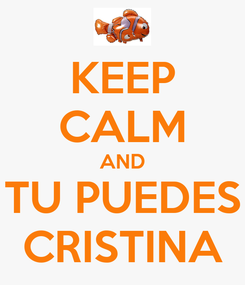 Poster: KEEP CALM AND TU PUEDES CRISTINA