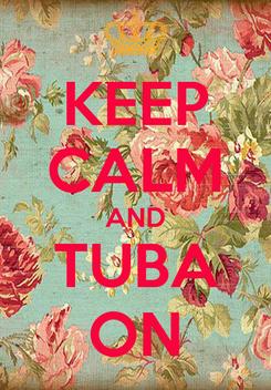 Poster: KEEP CALM AND TUBA ON