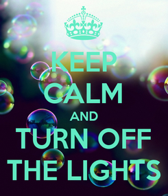 Poster: KEEP CALM AND TURN OFF THE LIGHTS
