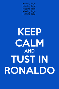 Poster: KEEP CALM AND TUST IN RONALDO