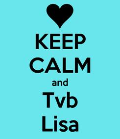 Poster: KEEP CALM and Tvb Lisa