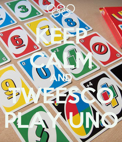 Poster: KEEP CALM AND TWEESCO PLAY UNO