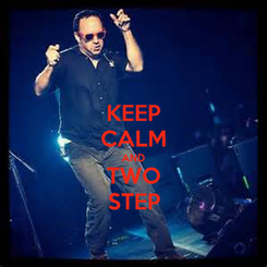 Poster: KEEP CALM AND TWO STEP