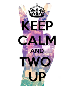 Poster: KEEP CALM AND TWO  UP
