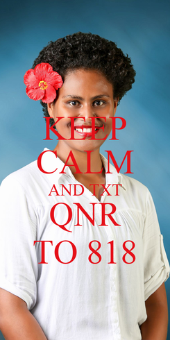 Poster: KEEP CALM AND TXT QNR TO 818