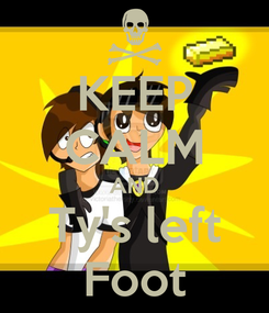 Poster: KEEP CALM AND Ty's left Foot