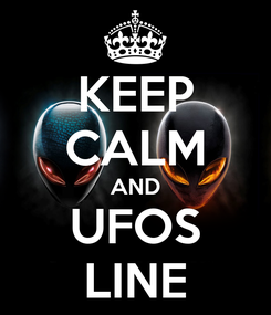 Poster: KEEP CALM AND UFOS LINE