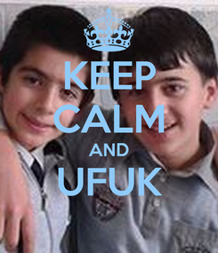 Poster: KEEP CALM AND UFUK