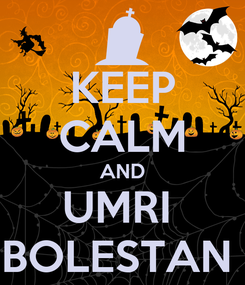 Poster: KEEP CALM AND UMRI  BOLESTAN