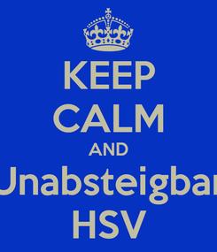 Poster: KEEP CALM AND Unabsteigbar HSV