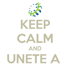 Poster: KEEP CALM AND UNETE A