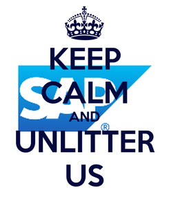 Poster: KEEP CALM AND UNLITTER US