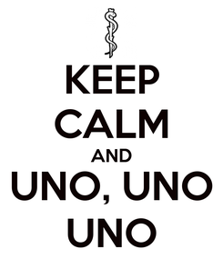Poster: KEEP CALM AND UNO, UNO UNO