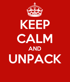 Poster: KEEP CALM AND UNPACK