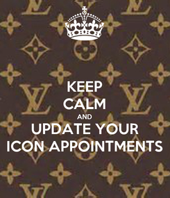 Poster: KEEP CALM AND UPDATE YOUR ICON APPOINTMENTS