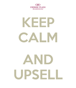 Poster: KEEP CALM  AND UPSELL