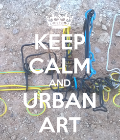 Poster: KEEP CALM AND URBAN ART