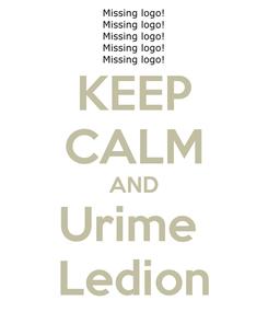 Poster: KEEP CALM AND Urime  Ledion