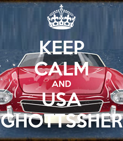 Poster: KEEP CALM AND USA GHOTTSSHER