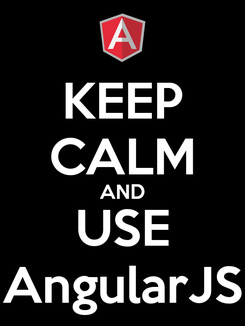 Poster: KEEP CALM AND USE AngularJS