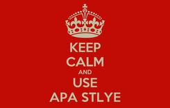 Poster: KEEP CALM AND USE APA STLYE