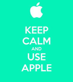 Poster: KEEP CALM AND USE APPLE