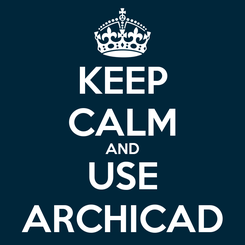 Poster: KEEP CALM AND USE ARCHICAD