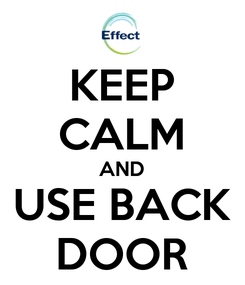 Poster: KEEP CALM AND USE BACK DOOR