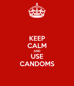 Poster: KEEP CALM AND USE CANDOMS