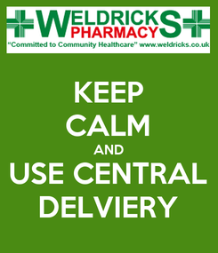 Poster: KEEP CALM AND USE CENTRAL DELVIERY