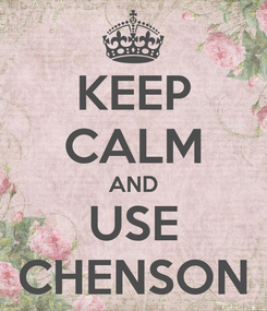 Poster: KEEP CALM AND USE CHENSON
