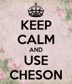 Poster: KEEP CALM AND USE CHESON