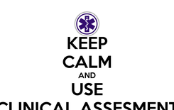 Poster: KEEP CALM AND USE CLINICAL ASSESMENT