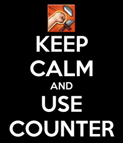Poster: KEEP CALM AND USE COUNTER