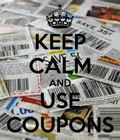 Poster: KEEP CALM AND USE COUPONS