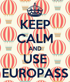 Poster: KEEP CALM AND USE EUROPASS