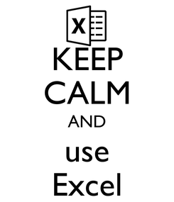 Poster: KEEP CALM AND use Excel