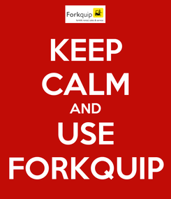 Poster: KEEP CALM AND USE FORKQUIP