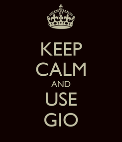 Poster: KEEP CALM AND USE GIO