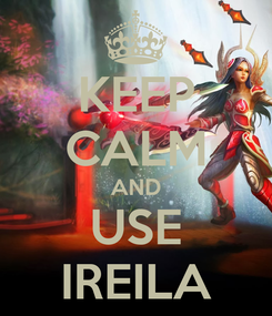 Poster: KEEP CALM AND USE IREILA