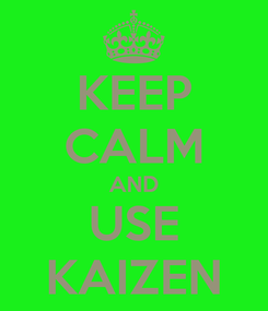 Poster: KEEP CALM AND USE KAIZEN