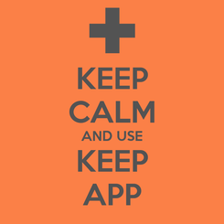 Poster: KEEP CALM AND USE KEEP APP
