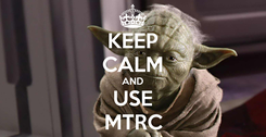 Poster: KEEP CALM AND USE MTRC