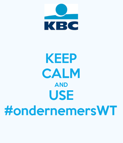 Poster: KEEP CALM AND USE #ondernemersWT
